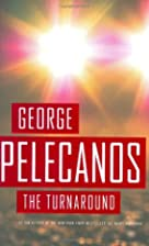 The Turnaround by George Pelecanos