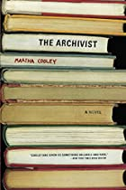 The Archivist: A Novel by Martha Cooley