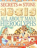 Coulter, Laurie: Secrets in Stone: All About Maya Hieroglyphs