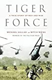 Weiss, Mitch: Tiger Force: A True Story of Men And War