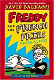 Baldacci, David: Freddy And The French Fries: Fries Alive!