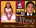 I Am Latino: the Beauty in Me by Myles C.…