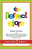 Cohen, Adam: The Perfect Store: Inside Ebay