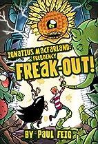 Ignatius MacFarland 2: Frequency Freak-out!…