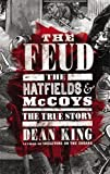 King, Dean: The Feud: The Hatfields and McCoys: The True Story
