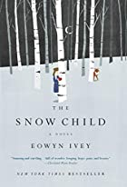 The snow child : a novel by Eowyn Ivey