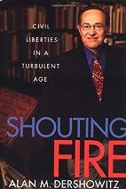 Shouting Fire: Civil Liberties in a…