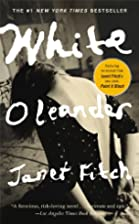 White Oleander: A Novel by Janet Fitch