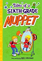 Tales of a Sixth-Grade Muppet by Kirk…