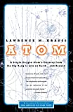 Krauss, Lawrence M.: Atom: A Single Oxygen Atom's Odyssey from the Big Bang to Life on Earth...and Beyond