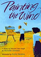 Painting the Wind by Michelle Dionetti