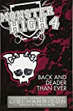 Harrison, Lisi: Monster High: Back and Deader Than Ever
