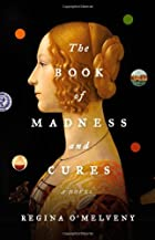 The Book of Madness and Cures: A Novel by…