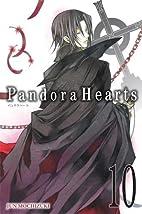 Pandora Hearts, Vol. 10 by Jun Mochizuki