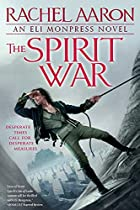 The Spirit War (The Legend of Eli Monpress)…