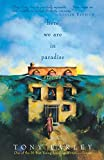Earley, Tony: Here We Are in Paradise: Stories