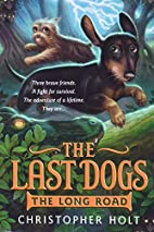 The Last Dogs: The Long Road by Christopher…