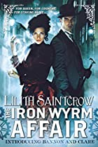 The Iron Wyrm Affair by Lilith Saintcrow