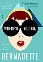 Where'd You Go, Bernadette: A Novel by Maria…
