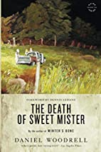 The Death of Sweet Mister: A Novel by Daniel…