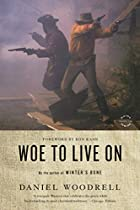 Woe to Live On by Daniel Woodrell
