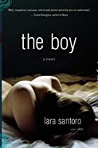 The Boy: A Novel by Lara Santoro