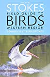 Stokes, Donald: The New Stokes Field Guide to Birds: Western Region