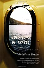 Questions of Travel: A Novel by Michelle de…