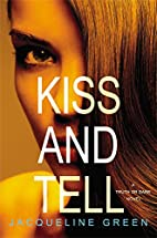 Kiss and Tell (Truth or Dare) by Jacqueline…