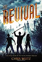 The Revival (The Young World) by Chris Weitz