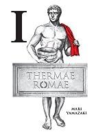 Thermae Romae, Vol. 1 by Mari Yamazaki