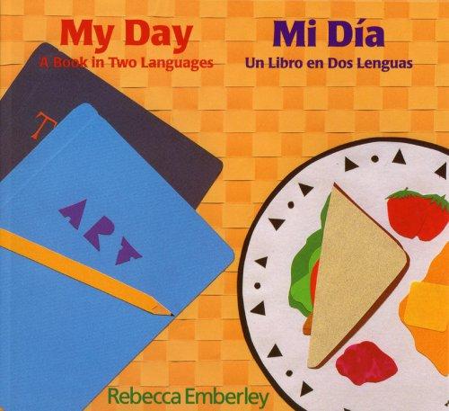 my-day-mi-dia-a-book-in-two-languages-un-libro-en-dos-lenguas