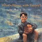What's wrong with Timmy? by Maria Shriver