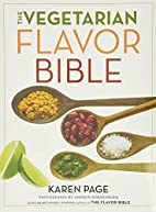The Vegetarian Flavor Bible: The Essential…