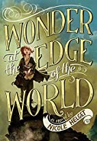 Wonder at the Edge of the World by Nicole…