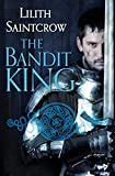 Saintcrow, Lilith: The Bandit King (Romances of Arquitaine)