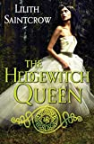 Saintcrow, Lilith: The Hedgewitch Queen (Romances of Arquitaine)