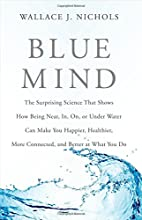 Blue Mind: The Surprising Science That Shows…