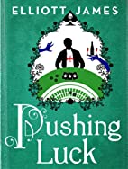 Pushing Luck by Elliott James