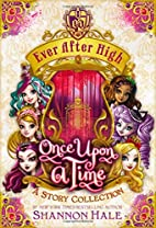 Once Upon a Time: A Story Collection by…