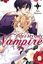 He's My Only Vampire, Vol. 4 by Aya Shouoto