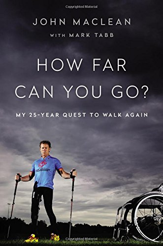 how-far-can-you-go-my-25-year-quest-to-walk-again