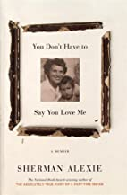 You Don't Have to Say You Love Me: A Memoir…