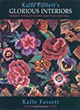 Fassett, Kaffe: Glorious Interiors: Needlepoint, Knitting and Decorative Design Projects for Your Home