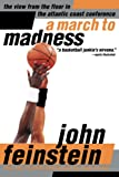 Feinstein, John: A March to Madness: A View from the Floor in the Atlantic Coast Conference