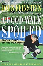 A Good Walk Spoiled: Days and Nights on the…