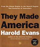 Evans, Harold: They Made America: From the Steam Engine to the Seach Engine Two Centuries of Innovators