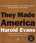 They Made America: From the Steam Engine to…