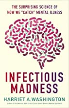 Infectious Madness: The Surprising Science…