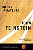 Feinstein, John: The Last Amateurs: Playing for Glory and Honor in Division I College Basketball